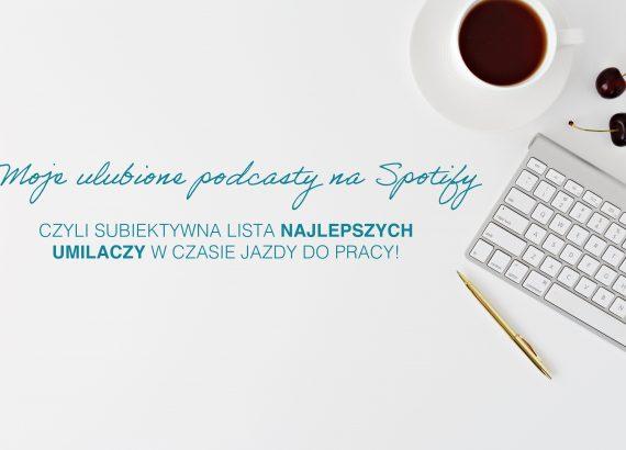 najlepsze podcasty na Spotify.